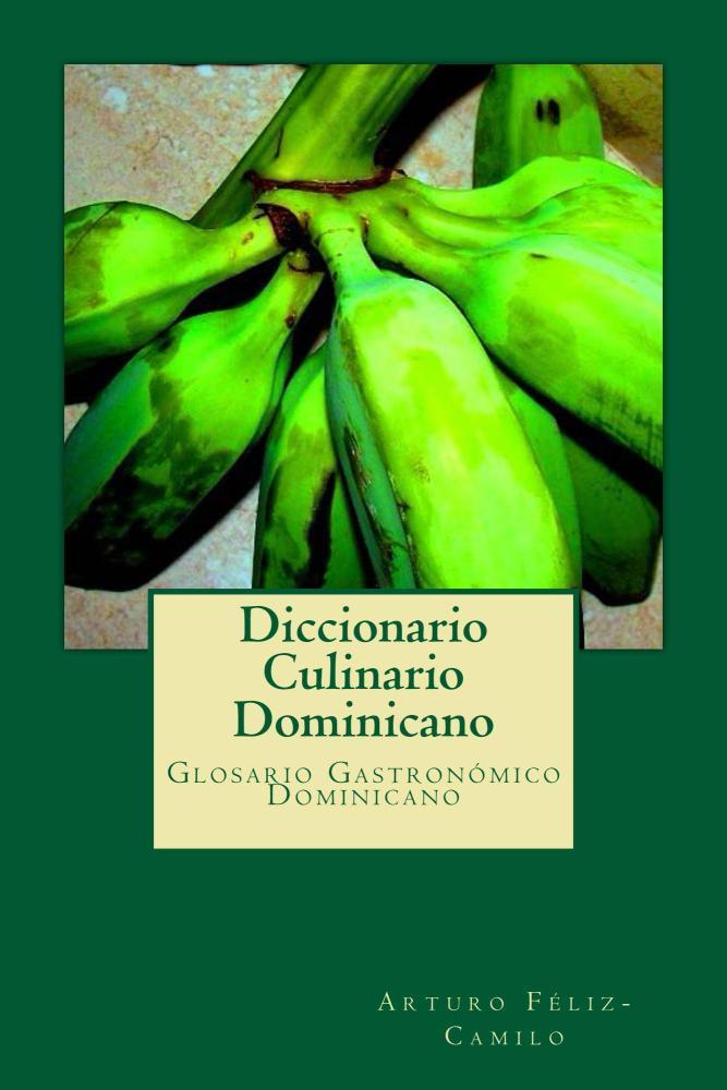 Diccionario Culinario Dominicano (Dominican Culinary Dictionary) (2/6)
