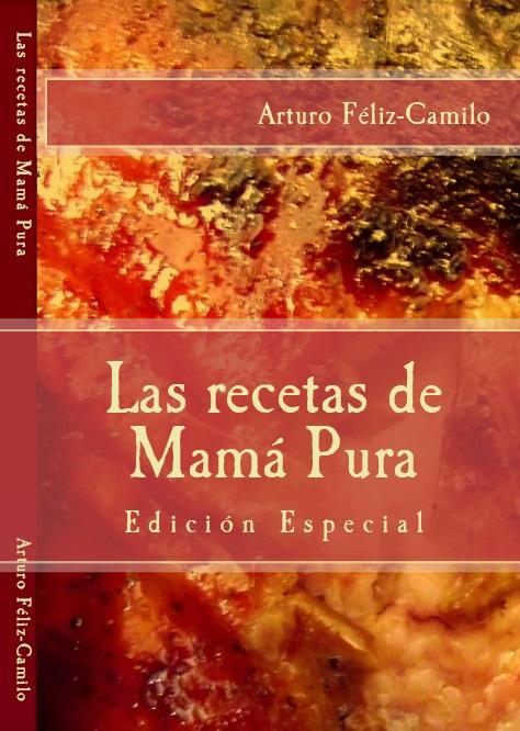 """""""Las recetas de Mamá Pura – Edición Especial"""""""