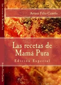 """""""Las recetas de Mamá Pura - Edición Especial"""""""